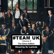 DJ Larizzle – Team UK Vol.6