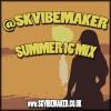 SK Vibemaker – Summer 16 Mix