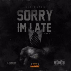 Big Watch – Sorry Im Late