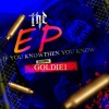 Goldie 1 – If You Know Then You Know EP