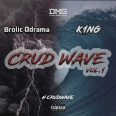 Brolic Odrama X King – CrudWave Vol. 1