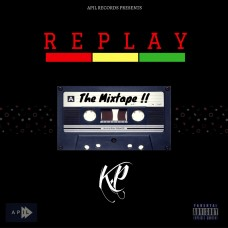 KP – Replay The Mixtape