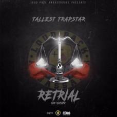 Tallest Trapstar – Retrial