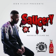 Don Vizzy – Saucery EP (Hosted By Aclass)