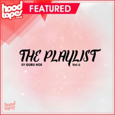 The Hoodtapes Playlist Vol.6