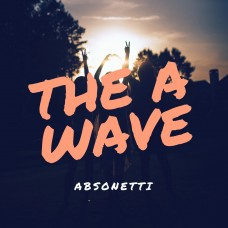 Absonetti – The A Wave