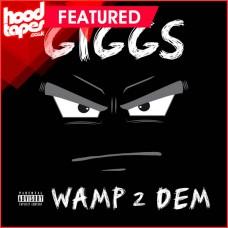 Giggs – Wamp 2 Dem