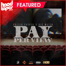 Potter Payper x Big Watch – Pay Per View