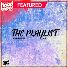 The Hoodtapes Playlist Vol.9