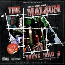 Young Mad B – Malbum (Hosted By Big C)