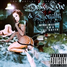Tru Hustlaz – Drugs love and loyalty (HOSTED BY MYKAL MILLION)