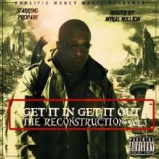 Propane – Get It In Get It Out Vol.3 (Hosted By Mykal Million)
