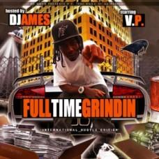Dj Ames & V.P – Full Time Grindin