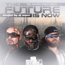 Justuce Street Poets – The Future Is Now (Hosted By DJ Ames)
