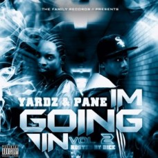 Pane & Yardz – I'm Going In Vol. 2