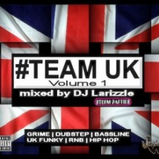 DJ Larizzle (StormParties) #Team UK Volume 1