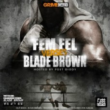 Fem Fel & Blade Brown – Fem VS Blade (Hosted By Posty Grime Daily)