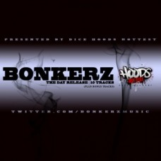 Bonkerz – The Day Release EP (Hosted By DiceHH)