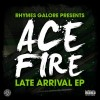 Ace Fire &#8211; Late Arrival EP