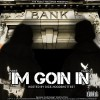 Pane&Yardz – Im Goin In! (Hosted By Dice)