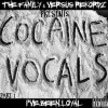 The Family &#038; Versus Rekordz Presents  Cocaine Vocals (I&#8217;ve Been Loyal)