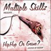 Multiple Skillz – Hip Hop Or Grime Mixtape
