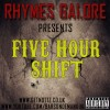 Rhymes Galore &#8211; Five Hour Shift