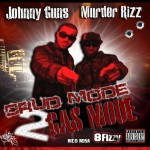 Johnny Gunz & Murder Rizz – Crud Mode 2 Gas Mode