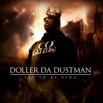 Doller Da Dustman – Set To Be King