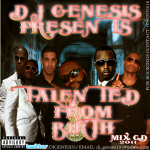 DJ GENESIS PRESENTS - TALENTED FROM BIRTH MIX CD 2011