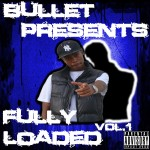 Bullet – Fully Loaded Mixtape