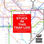 C.Figgaz, JP & Sinner – Stuck In This Trap Life