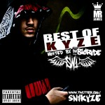 KYZER – Best Of Kyze (Hosted BY DJ Big Rhyde)