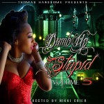 Thomas Handsome – Dumb Up Stupid Vol 5 (Hosted by Nikki Grier)