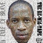 eXile di brave – The ReMixTape