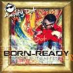 Amplify Dot (A.Dot) – Born Ready
