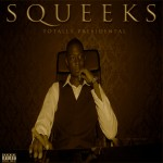 Squeeks &#8211; Totally Presidential