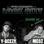 Y-Beezy & Megz – Lock City (Hosted By DJ Chipsta)