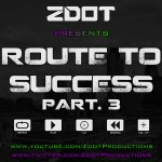 Zdot – Route To Success Part. 3