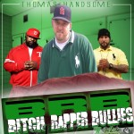 Thomas Handsome – BRB (Bitch Rapper Bullies)