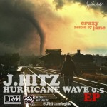 J.HITZ HURRICANE WAVE 0.5 EP (HOSTED BY CRAZY JANE)
