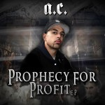 A.C. – PROPHECY FOR PROFIT EP