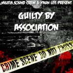 Yaun Lee & Militia Sound Crew – Guilty By Association