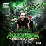 DJ Drama  Lyrican  – The Luigi Mixtape This Is Not A Game