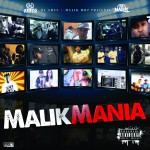 Malik – Malik Mania (Hosted By DJ Ames)