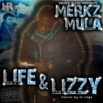Merkz Mula &#8211; Life &amp; Lizzy (Hosted By Dj Cage)