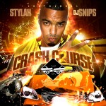 Stylah & DJ Snips – Crash Course Part 2