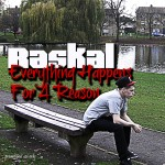 Raskal – Everything Happens For A Reason