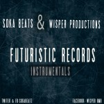 Soka beats & Wispa Productions – Futuristic Records Instrumentals