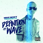 Mike Wavy &#8211; Definition of Wave (Deluxe Edition)
